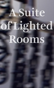 A Suite of Lighted Rooms